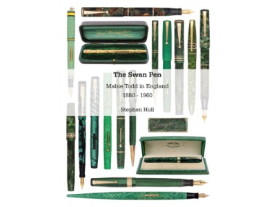 The Swan Pen:  Mabie Todd in England  1880-1960 by Stephen Hull
